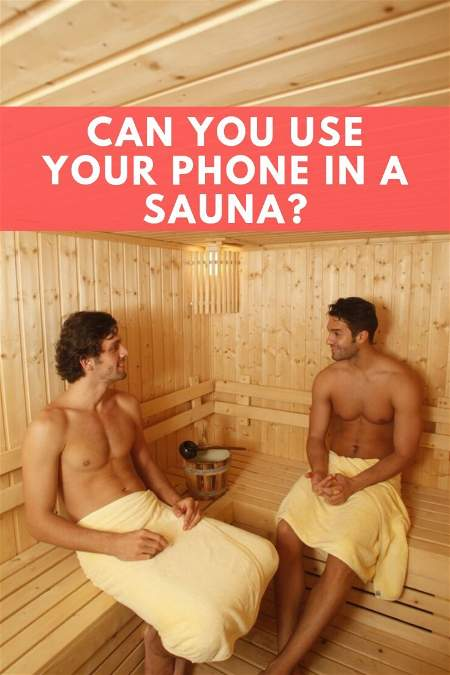can you use your phone in a sauna